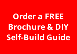 Order a FREE Brochure & DIY Self-Build Guide